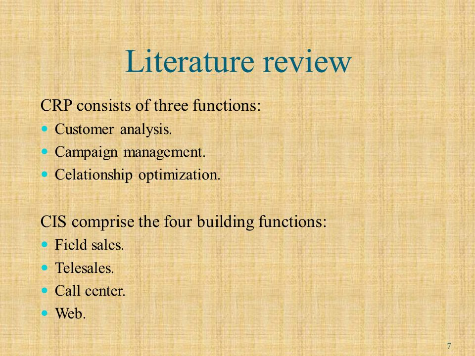 Literature review CRP consists of three functions: Customer analysis.