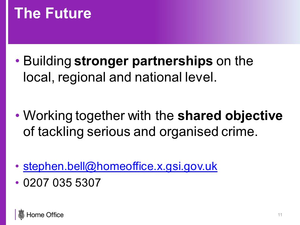 The Future Building stronger partnerships on the local, regional and national level.