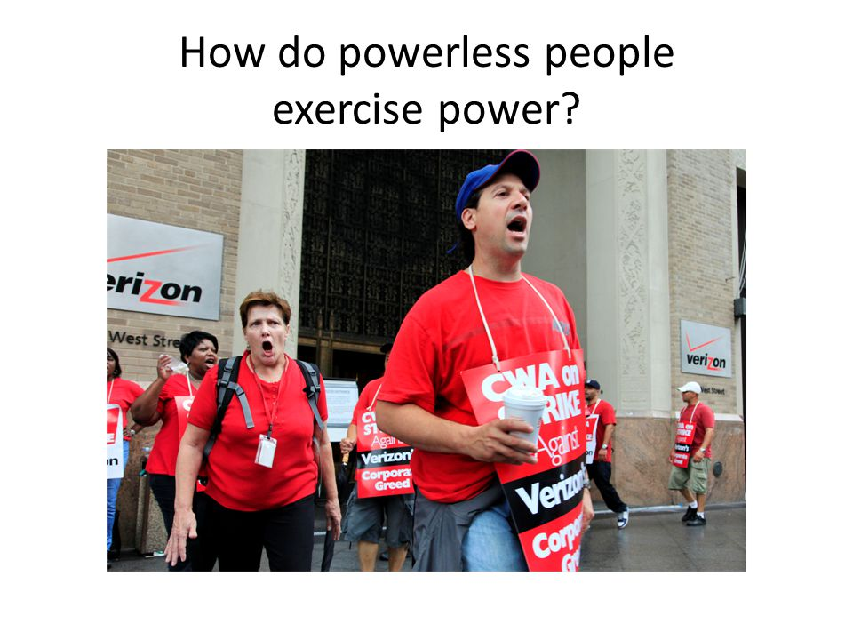 How do powerless people exercise power?