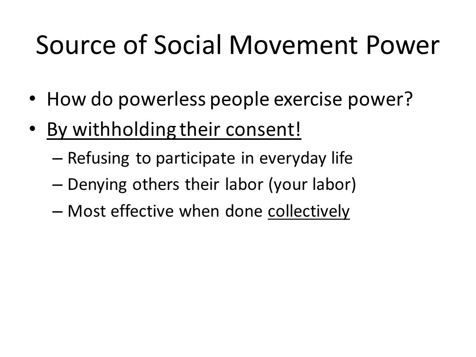 Source of Social Movement Power How do powerless people exercise power.