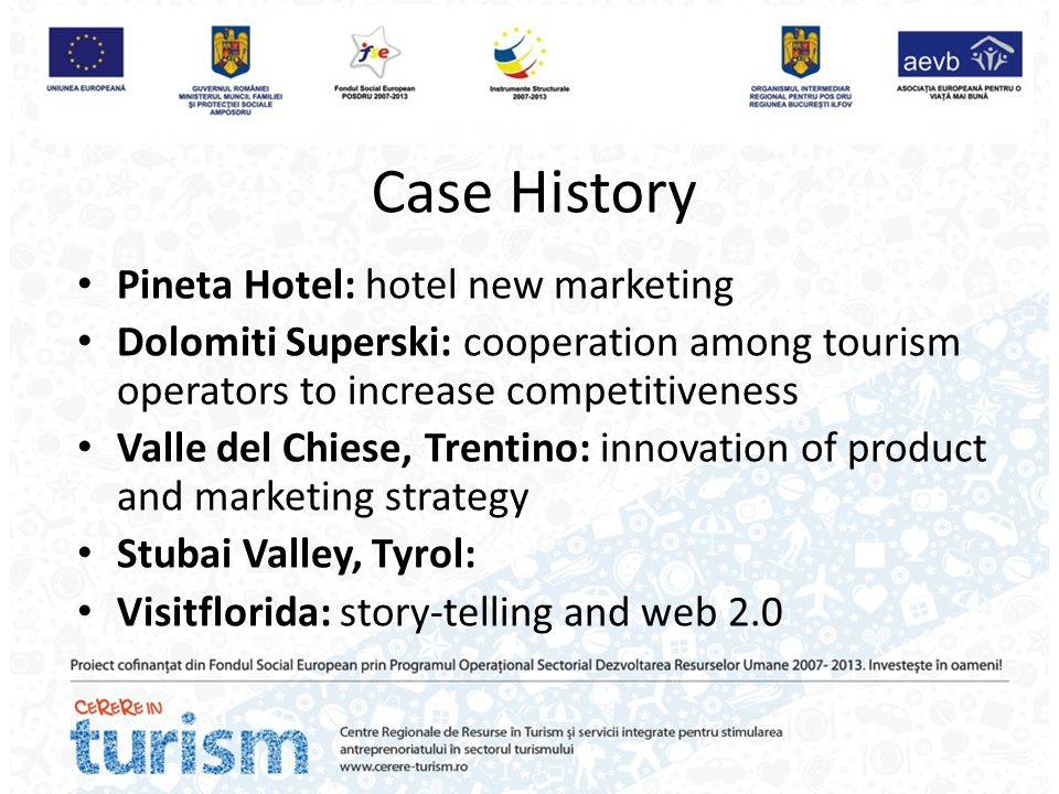 Case History Pineta Hotel: hotel new marketing Dolomiti Superski: cooperation among tourism operators to increase competitiveness Valle del Chiese, Tr