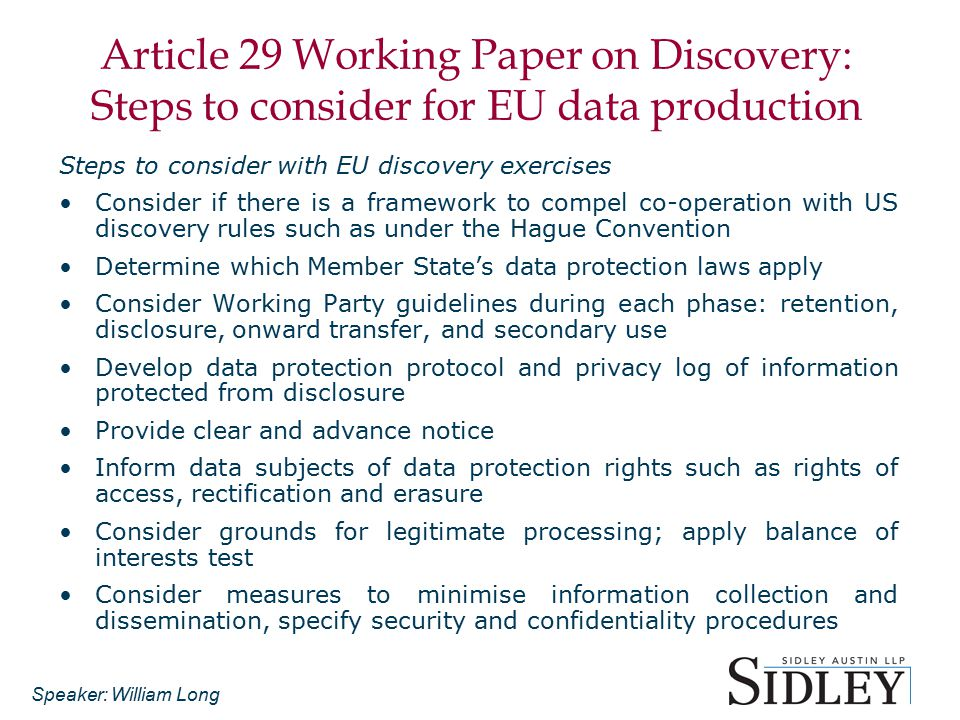 Article 29 Working Paper on Discovery: Steps to consider for EU data production Steps to consider with EU discovery exercises Consider if there is a f