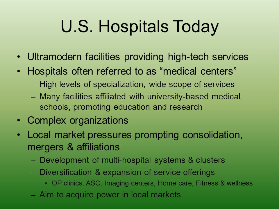 """U.S. Hospitals Today Ultramodern facilities providing high-tech services Hospitals often referred to as """"medical centers"""" –High levels of specializati"""