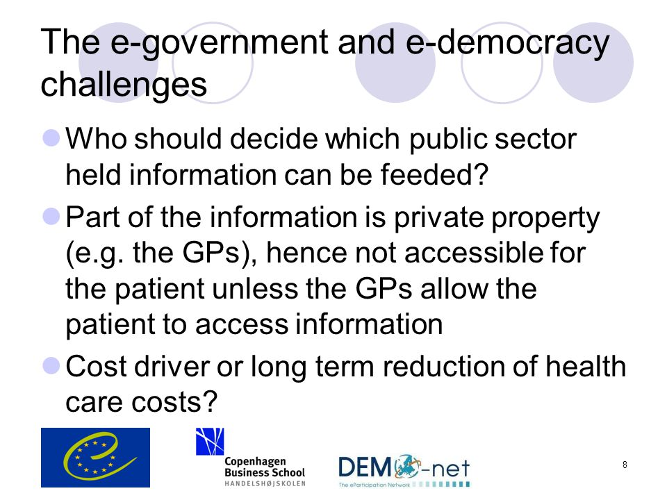 The e-government and e-democracy challenges Who should decide which public sector held information can be feeded.