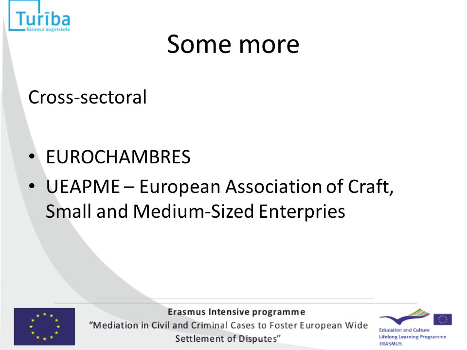 Some more Cross-sectoral EUROCHAMBRES UEAPME – European Association of Craft, Small and Medium-Sized Enterpries