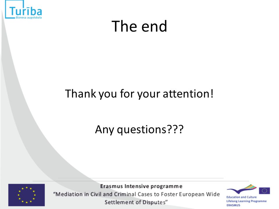 The end Thank you for your attention! Any questions???