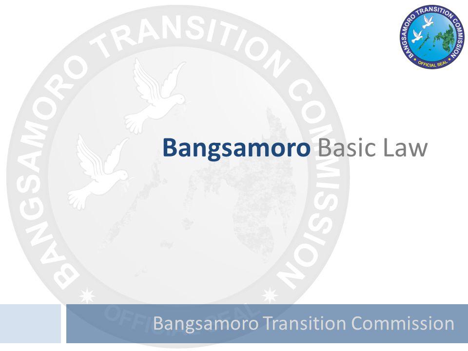 Bangsamoro Transition Commission Bangsamoro Basic Law