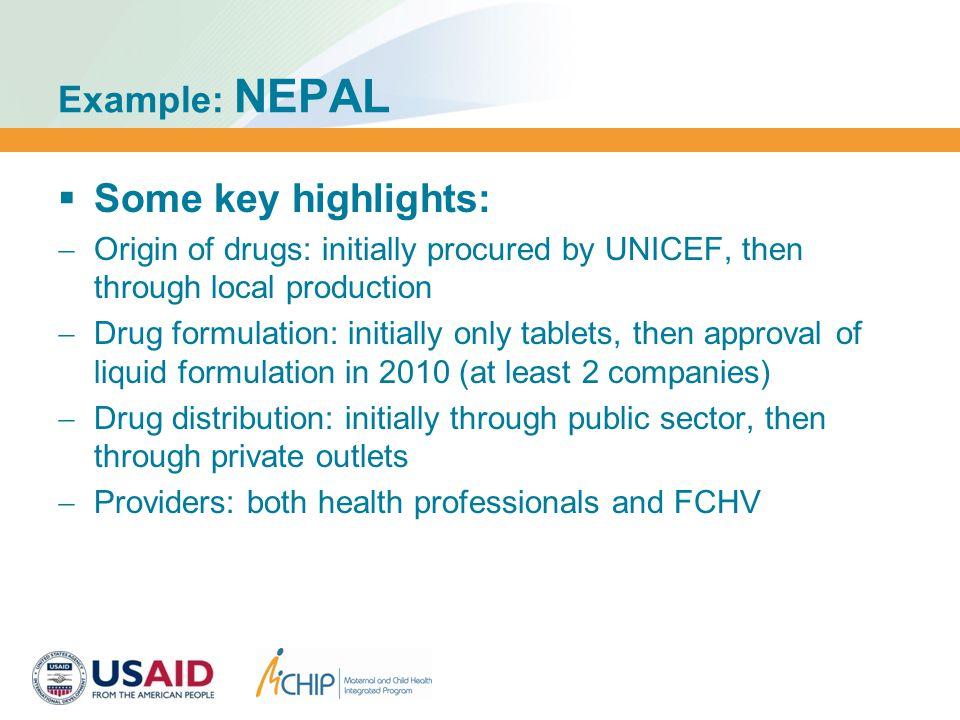 Example: NEPAL  Zinc program today:  Coverage: Expanded to all 75 districts  Performance: 7% of DD cases were treated with Zinc (2009 survey in 40 districts) Photo: www/theweek.myrepublica.com