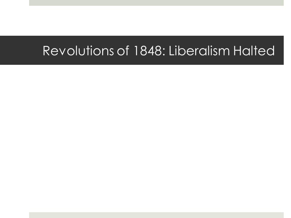 Revolutions of 1848: Liberalism Halted