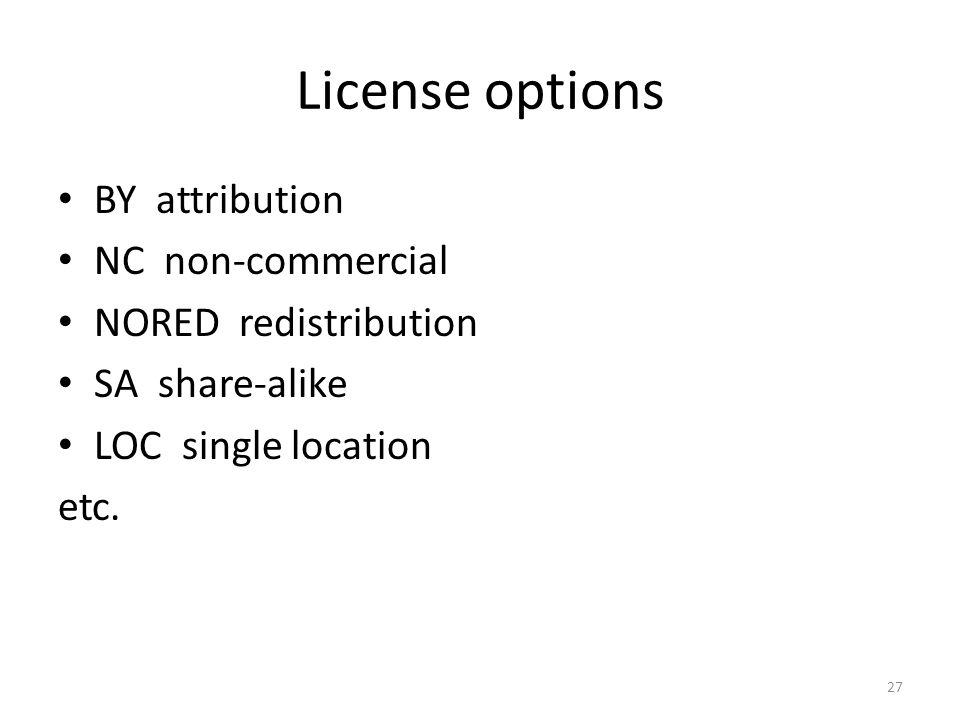 License options BY attribution NC non-commercial NORED redistribution SA share-alike LOC single location etc.