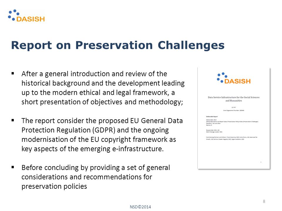  After a general introduction and review of the historical background and the development leading up to the modern ethical and legal framework, a short presentation of objectives and methodology;  The report consider the proposed EU General Data Protection Regulation (GDPR) and the ongoing modernisation of the EU copyright framework as key aspects of the emerging e-infrastructure.