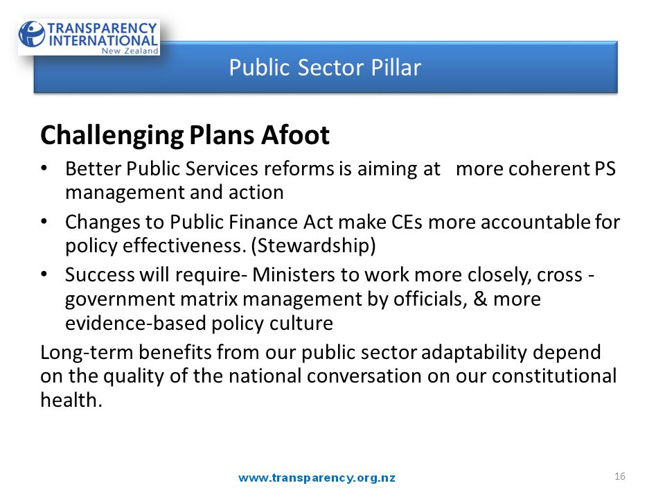Challenging Plans Afoot Better Public Services reforms is aiming at more coherent PS management and action Changes to Public Finance Act make CEs more