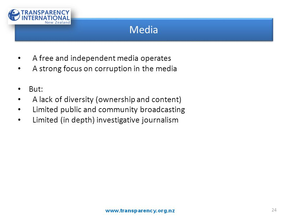 MEDIA A free and independent media operates A strong focus on corruption in the media But: A lack of diversity (ownership and content) Limited public and community broadcasting Limited (in depth) investigative journalism Media 24