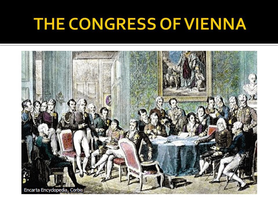 Introduction  After the defeat of Napoleon, the chief European rulers met in Paris and then at the Congress of Vienna  All of the other states of Europe were invited to participate