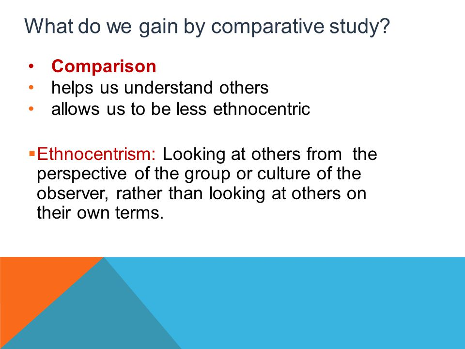 What do we gain by comparative study.