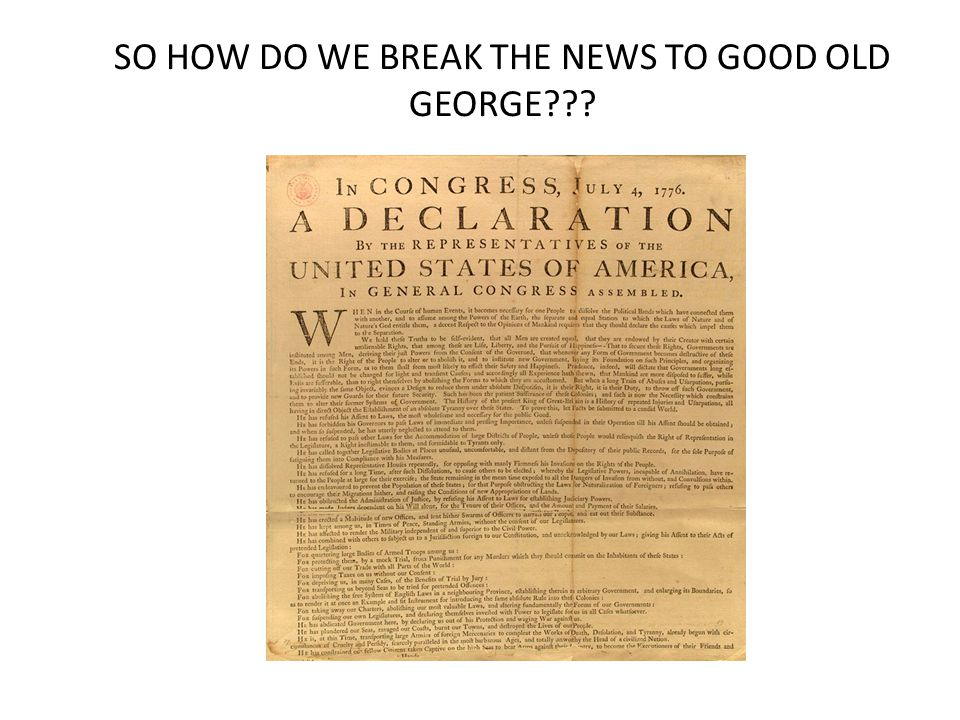 SO HOW DO WE BREAK THE NEWS TO GOOD OLD GEORGE???