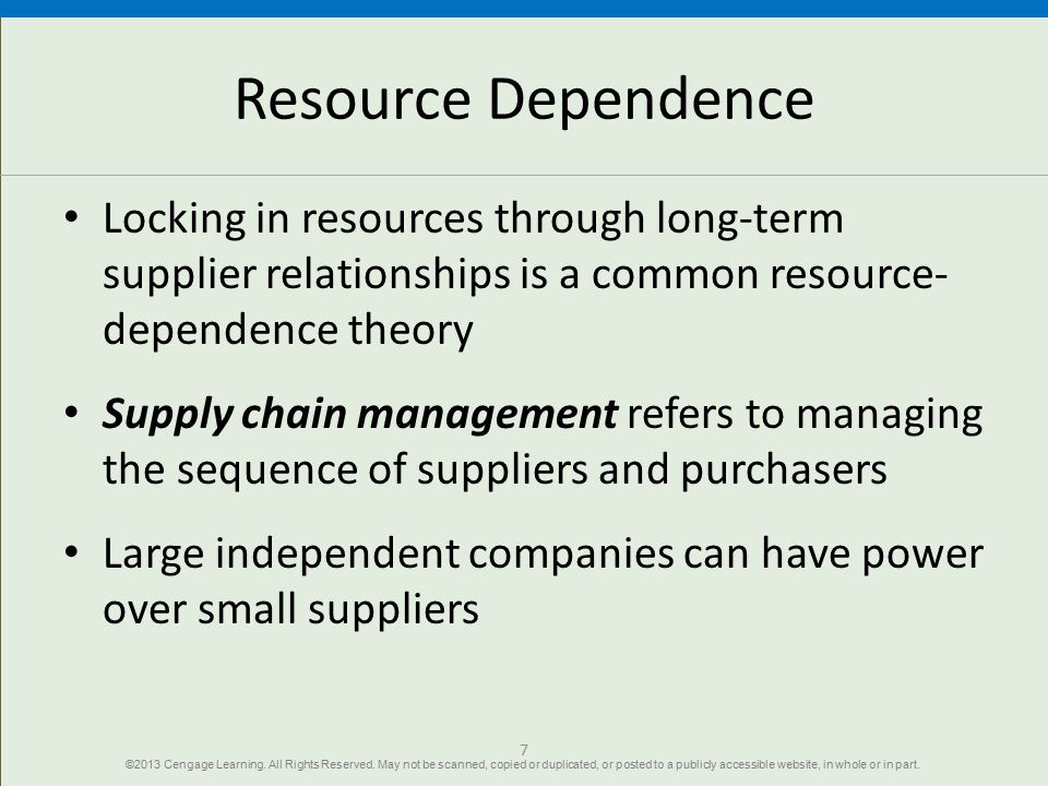 Resource Dependence Locking in resources through long-term supplier relationships is a common resource- dependence theory Supply chain management refe