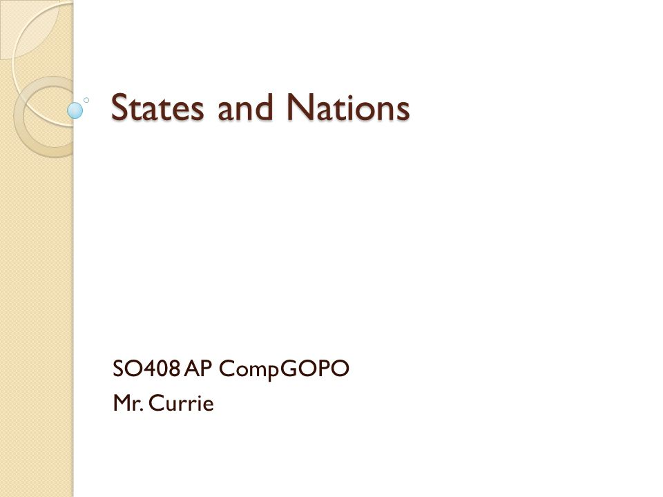 States and Nations SO408 AP CompGOPO Mr. Currie