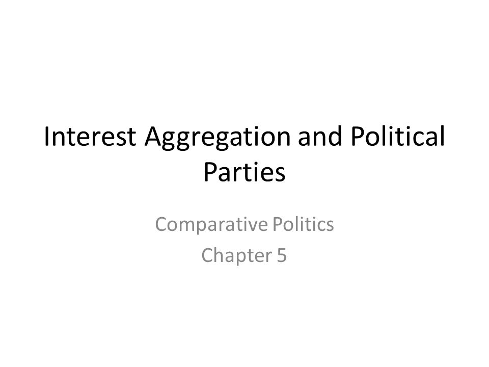 Interest aggregation – the activity where the political demands of people and groups are combined into policy programs.
