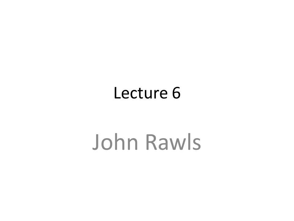 Lecture 6 John Rawls