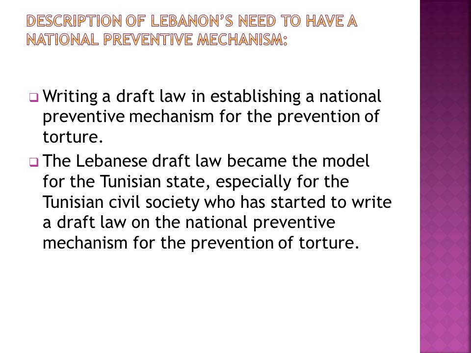 Writing a draft law in establishing a national preventive mechanism for the prevention of torture.