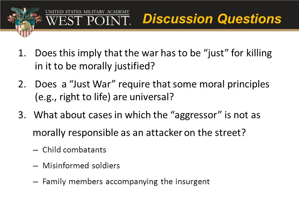 Discussion Questions 1.Does this imply that the war has to be just for killing in it to be morally justified.