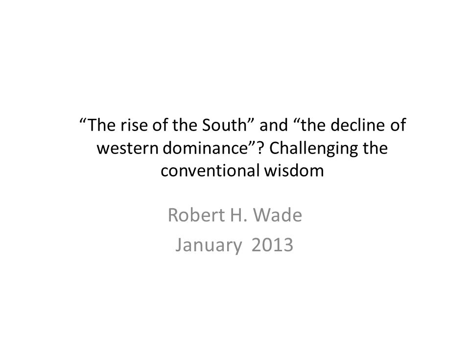 The rise of the South and the decline of western dominance .