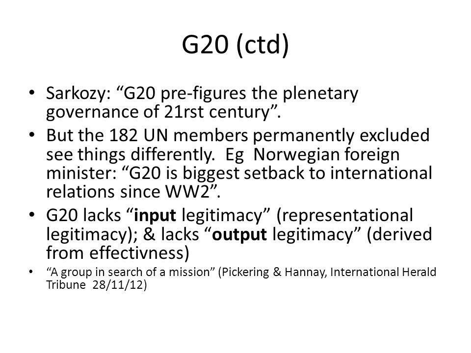 G20 (ctd) Sarkozy: G20 pre-figures the plenetary governance of 21rst century .