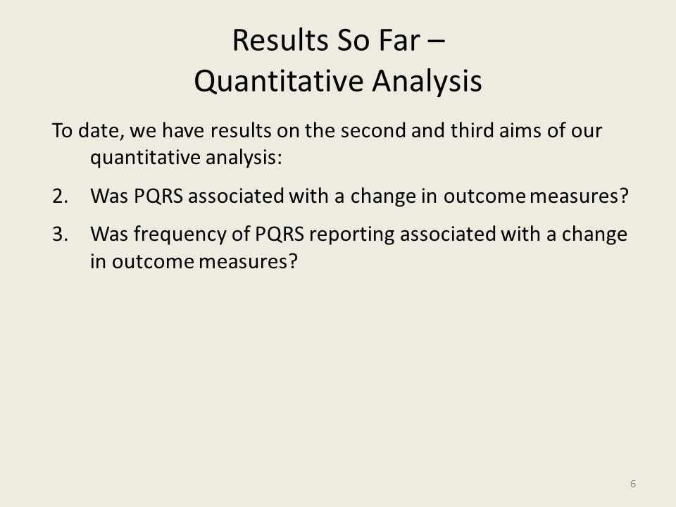 Results So Far – Quantitative Analysis To date, we have results on the second and third aims of our quantitative analysis: 2.