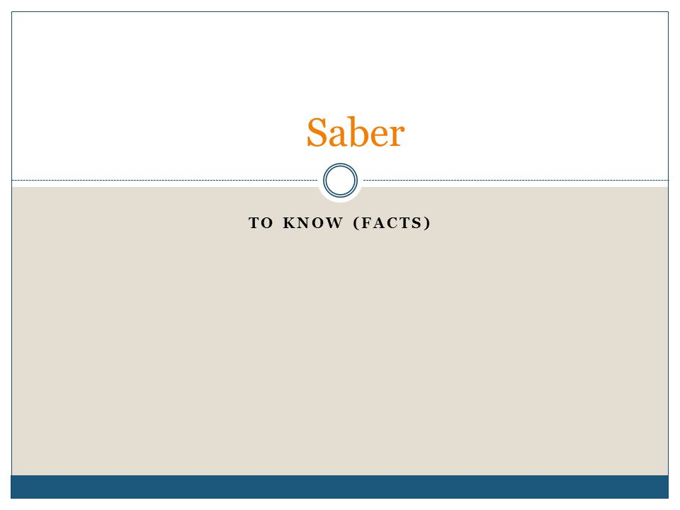 TO KNOW (FACTS) Saber