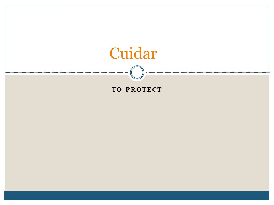 TO PROTECT Cuidar