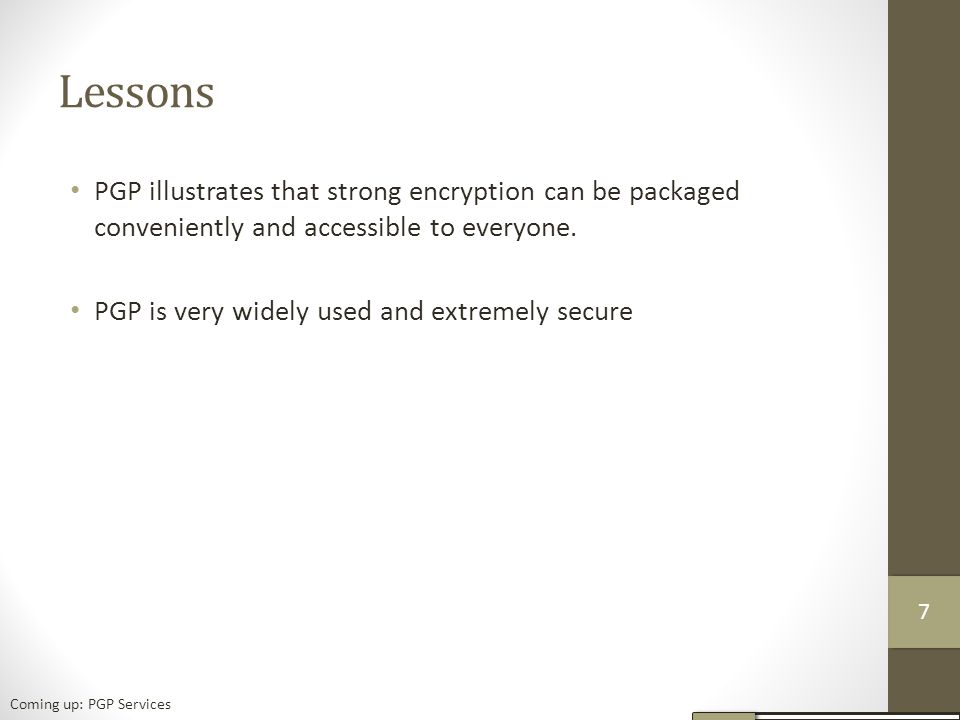 Lessons PGP illustrates that strong encryption can be packaged conveniently and accessible to everyone.