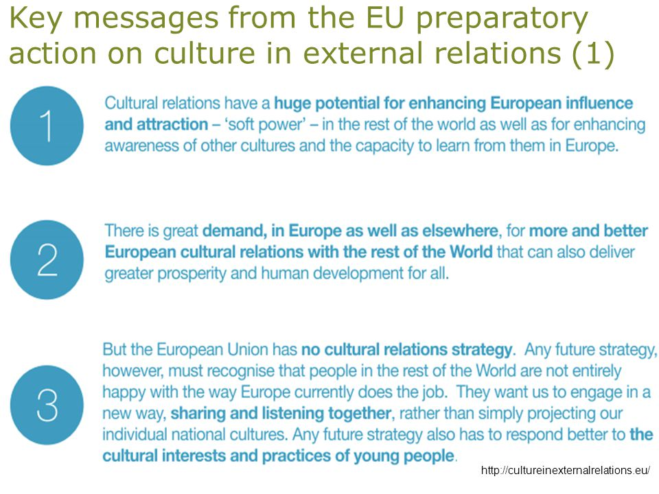 Key messages from the EU preparatory action on culture in external relations (1) ECDPMPage 13 http://cultureinexternalrelations.eu/
