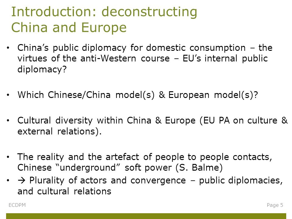Introduction: deconstructing China and Europe ECDPMPage 5 China's public diplomacy for domestic consumption – the virtues of the anti-Western course – EU's internal public diplomacy.