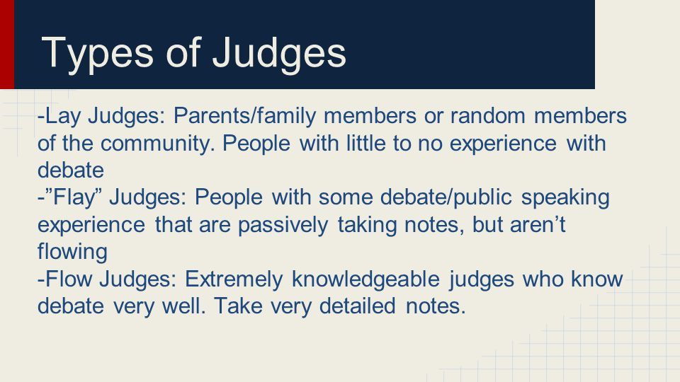 Types of Judges -Lay Judges: Parents/family members or random members of the community.