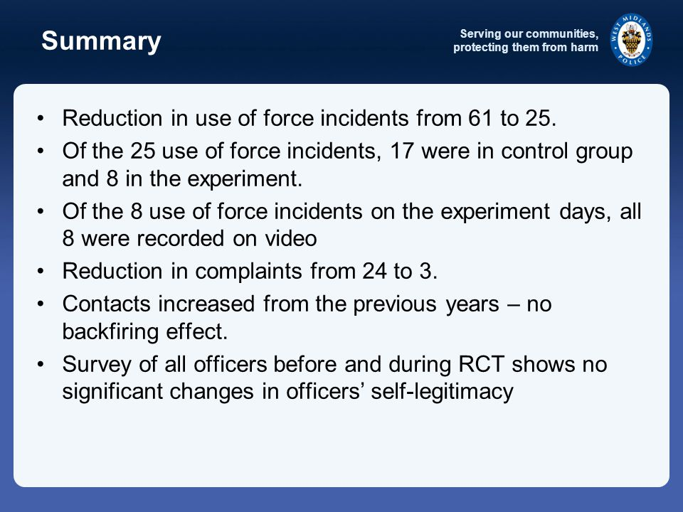 Serving our communities, protecting them from harm Summary Reduction in use of force incidents from 61 to 25.