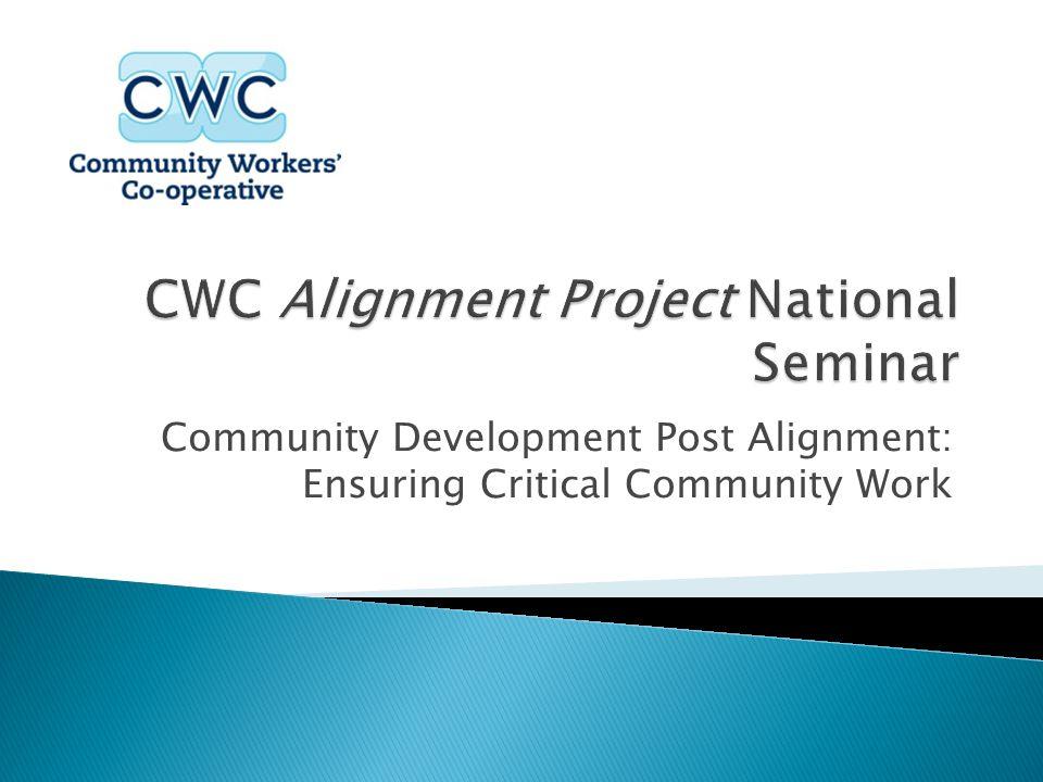 Community Development Post Alignment: Ensuring Critical Community Work