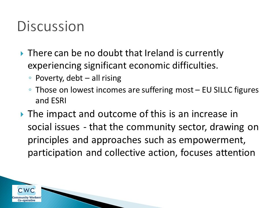  There can be no doubt that Ireland is currently experiencing significant economic difficulties.