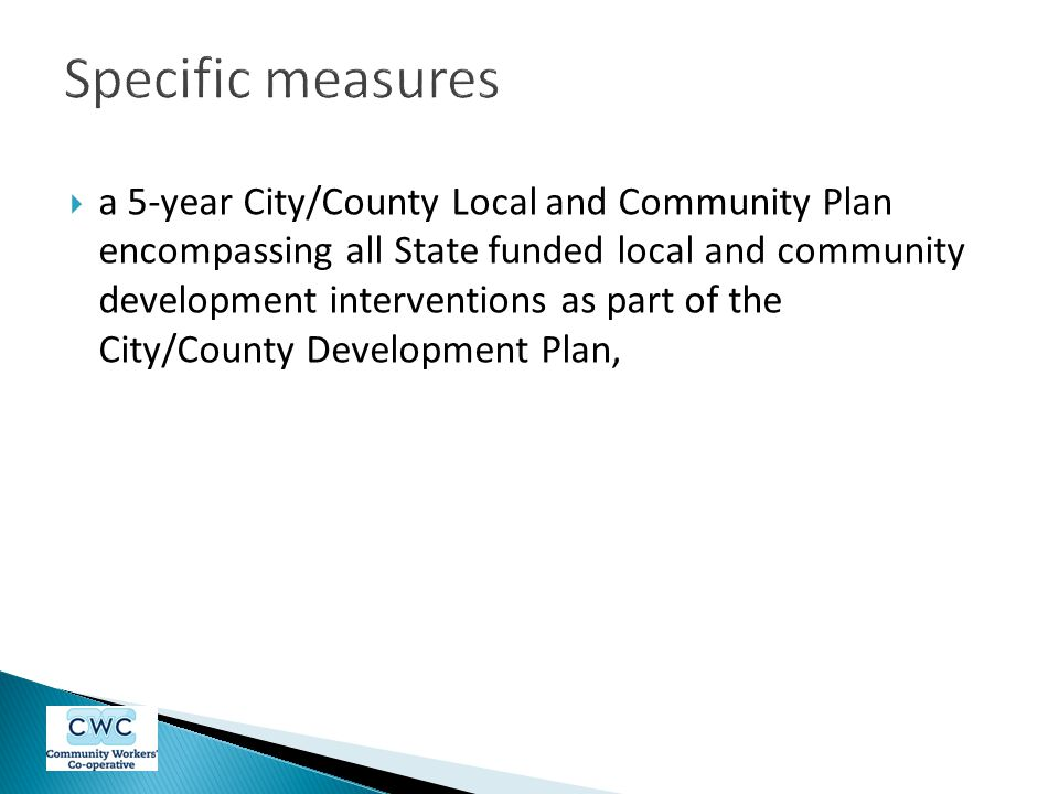  a 5-year City/County Local and Community Plan encompassing all State funded local and community development interventions as part of the City/County Development Plan,