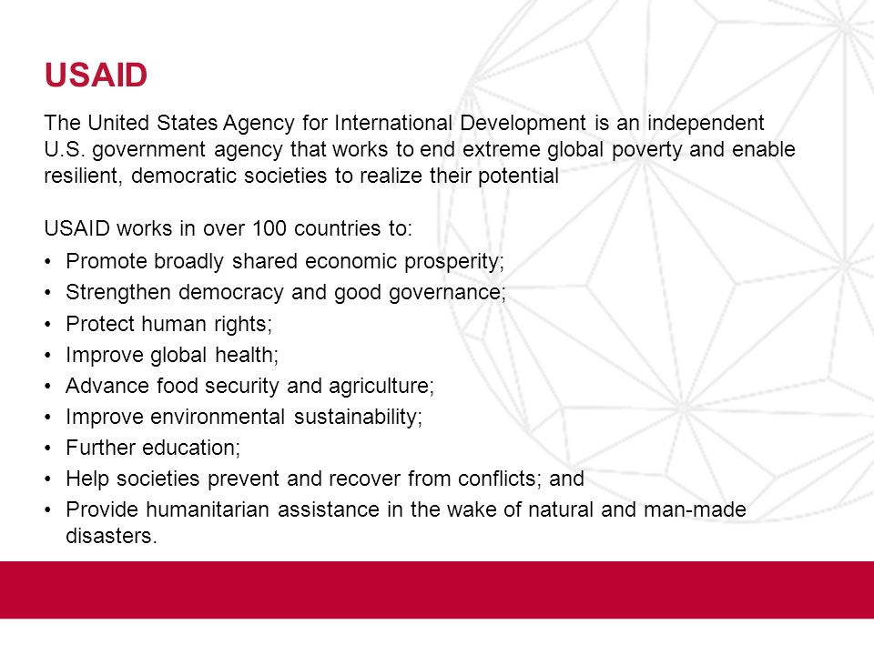USAID The United States Agency for International Development is an independent U.S.