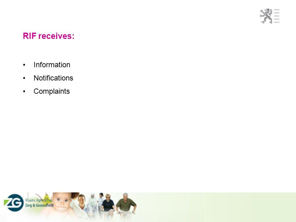 RIF receives: Information Notifications Complaints