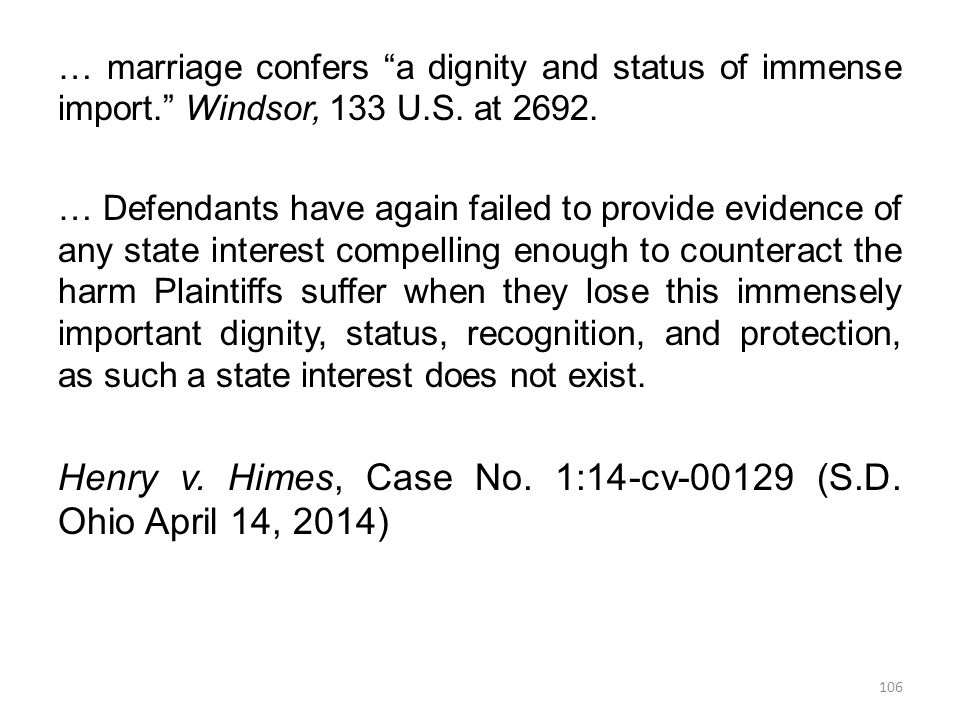… marriage confers a dignity and status of immense import. Windsor, 133 U.S.