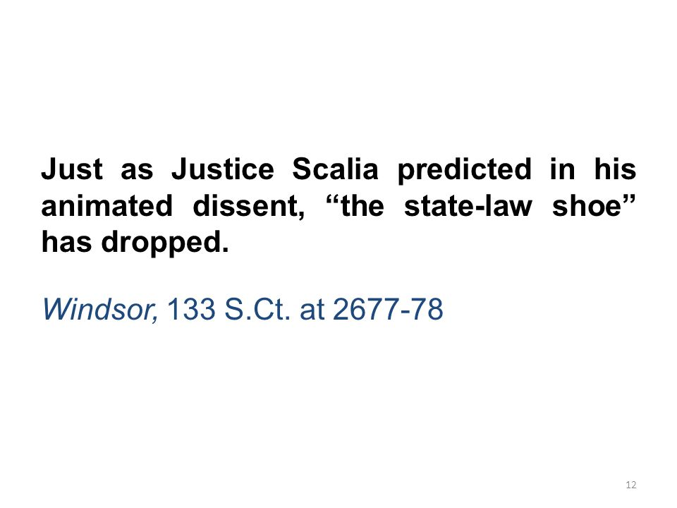 Just as Justice Scalia predicted in his animated dissent, the state-law shoe has dropped.