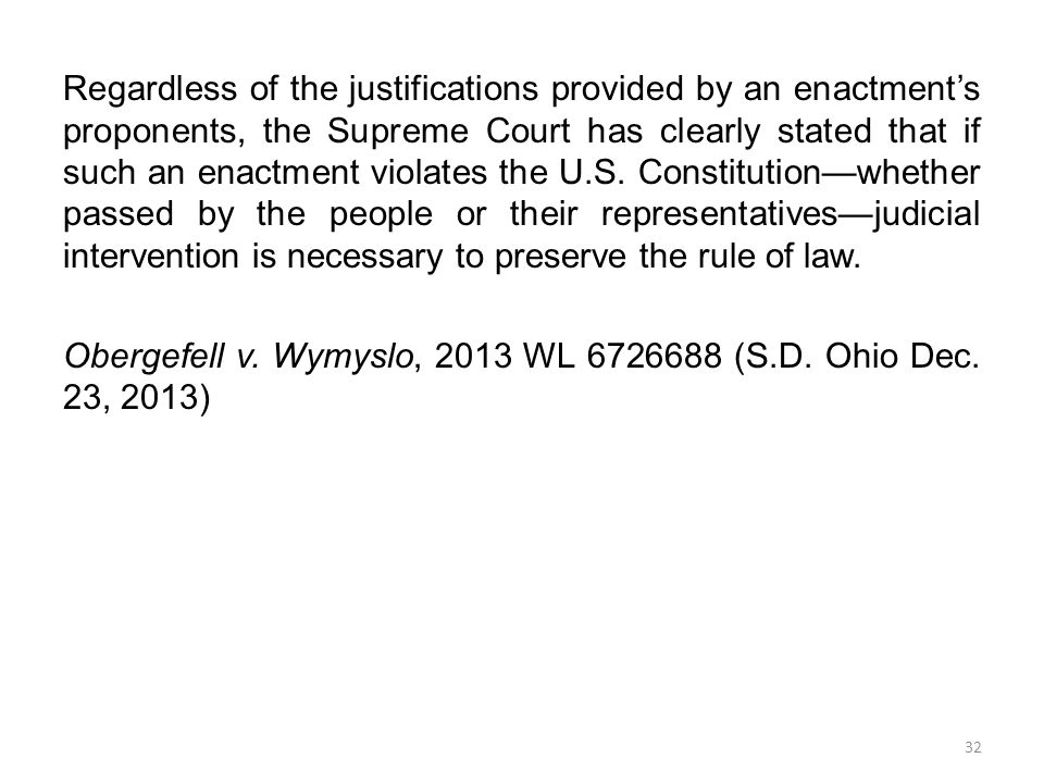 Regardless of the justifications provided by an enactment's proponents, the Supreme Court has clearly stated that if such an enactment violates the U.S.