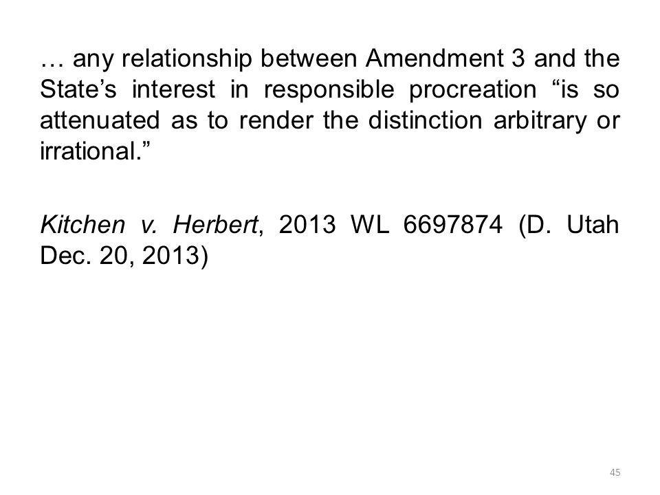 … any relationship between Amendment 3 and the State's interest in responsible procreation is so attenuated as to render the distinction arbitrary or irrational. Kitchen v.