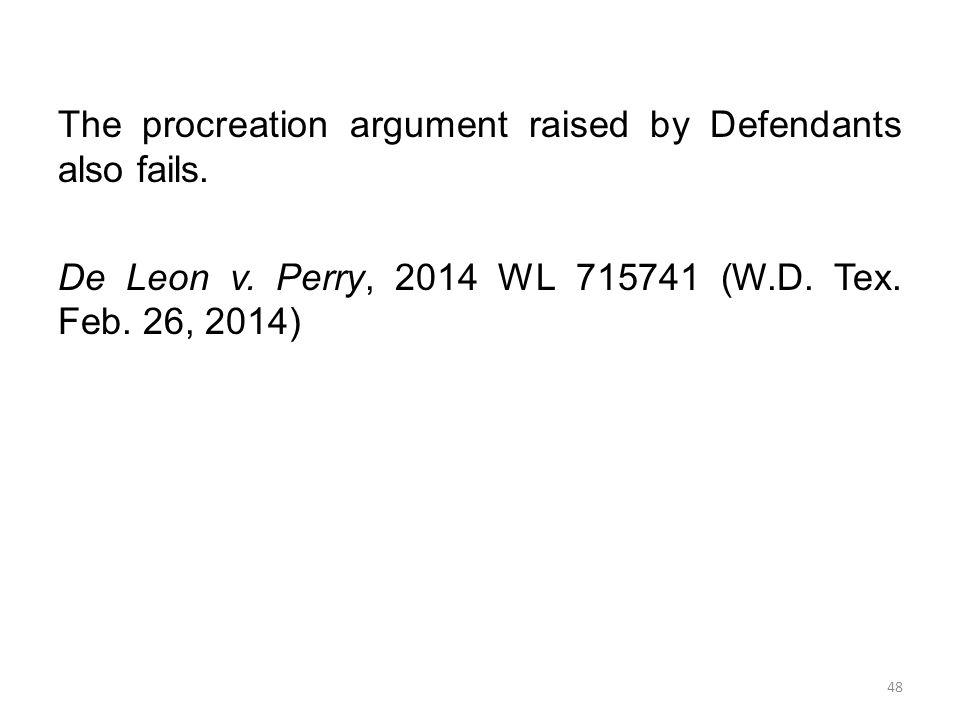 The procreation argument raised by Defendants also fails.
