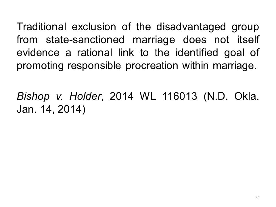 Traditional exclusion of the disadvantaged group from state-sanctioned marriage does not itself evidence a rational link to the identified goal of promoting responsible procreation within marriage.