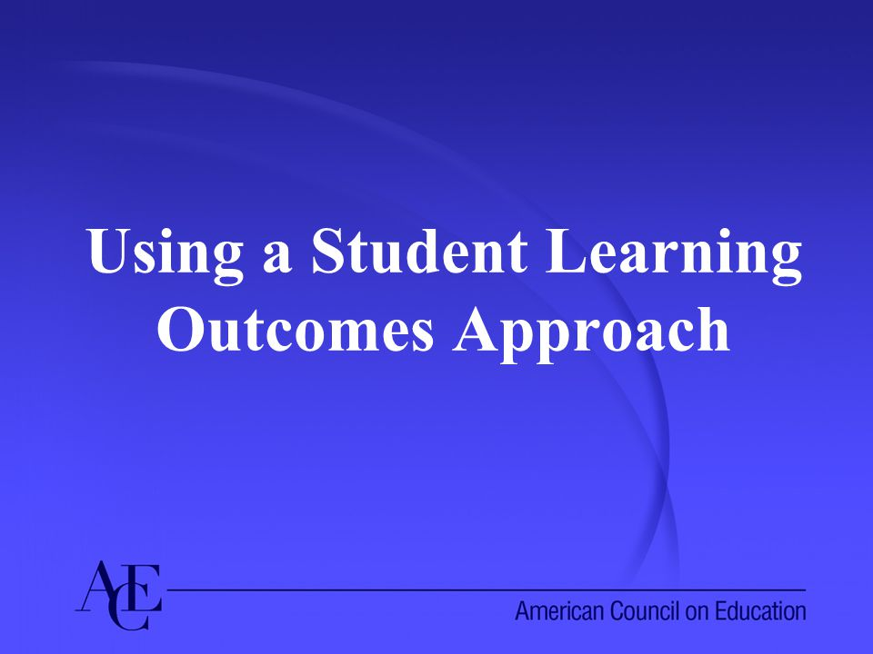 Using a Student Learning Outcomes Approach