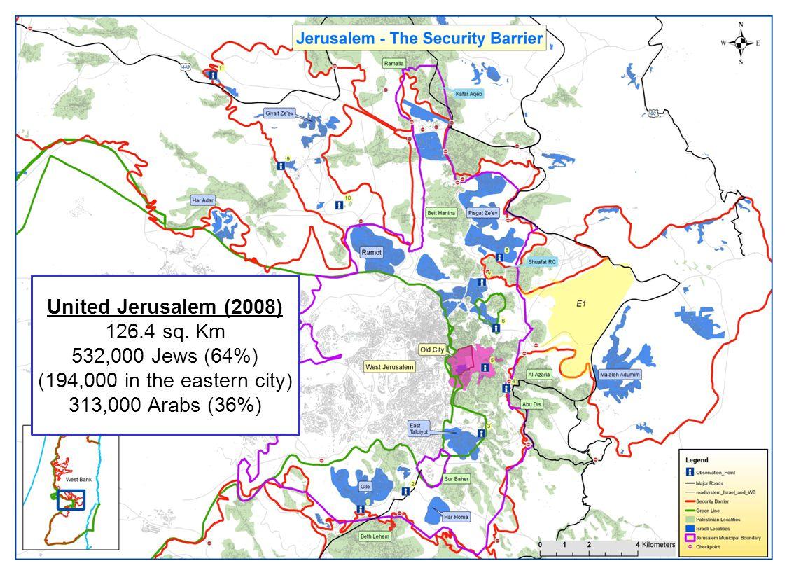 United Jerusalem (2008) 126.4 sq. Km 532,000 Jews (64%) (194,000 in the eastern city) 313,000 Arabs (36%)