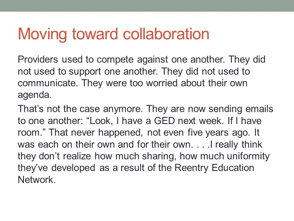 Moving toward collaboration Providers used to compete against one another.